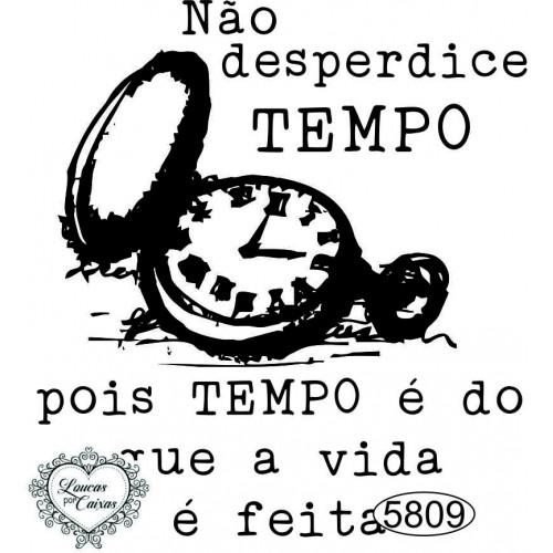 Carimbo Não Desperdice Tempo - 7 x 6,5cm - Ref. 5809