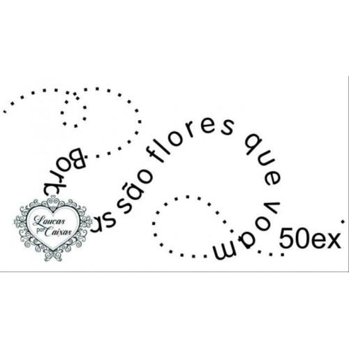 Carimbo Borboletas São Flores Que Voam Ref 50Ex