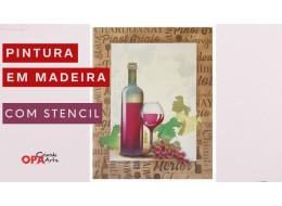 PINTURA EM MADEIRA C/ STENCIL GARRAFA E UVAS