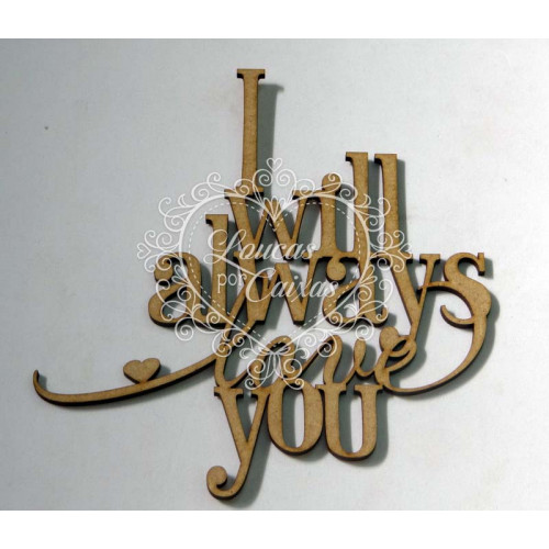Texto I will always love you com 15 x 15