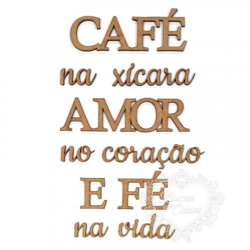 Café na xícara Amor no coração E Fé na vida - em MDF 3mm
