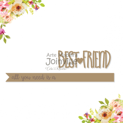 All you need is Best Friend