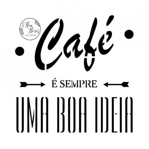 Stencil Café é Sempre Uma Boa Idéia  - 20x20