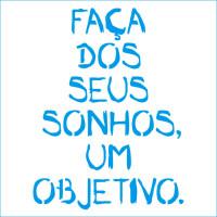 Stencil Frase Faça Dos Seus Sonhos - 14x..