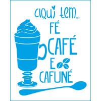 Stencil Aqui Tem Fé Café e Cafuné - 20x2..
